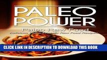 [PDF] Paleo Power - Paleo Raw Food - Delicious Paleo-Friendly Raw Food Recipes (Caveman CookBook