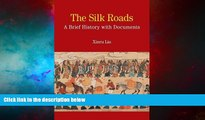 Must Have  The Silk Roads: A Brief History with Documents (Bedford Cultural Editions Series)