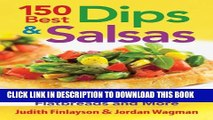 [PDF] 150 Best Dips and Salsas: Plus Recipes for Chips, Flatbreads and More Full Colection