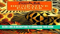 [PDF] The Decorative Painter: Over 100 Designs and Ideas for Painted Projects Full Online