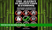 FAVORITE BOOK  The Allergy Substitution Handbook: Tolerable Substitutes for Food Intolerance  PDF
