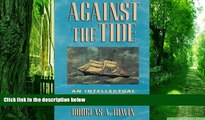 Big Deals  Against the Tide: An Intellectual History of Free Trade  Free Full Read Best Seller