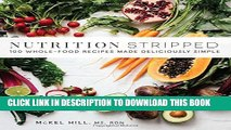 [PDF] Nutrition Stripped: 100 Whole-Food Recipes Made Deliciously Simple Popular Colection