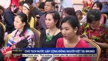 Chủ tịch nước Trần Đại Quang gặp cộng đồng người Việt tại Brunei