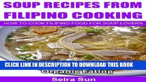 New Book Soup Recipes From Filipino Cooking: How To Cook Filipino Food For Soup Lovers: Fun