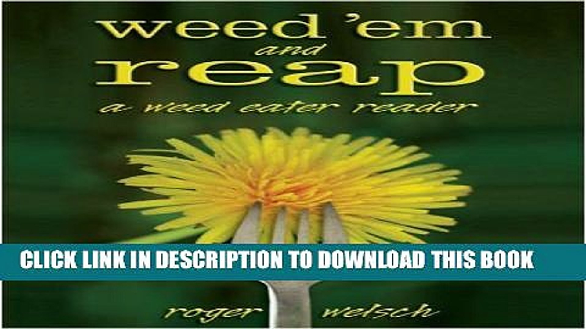 A Weed Eater Reader Weed Em and Reap