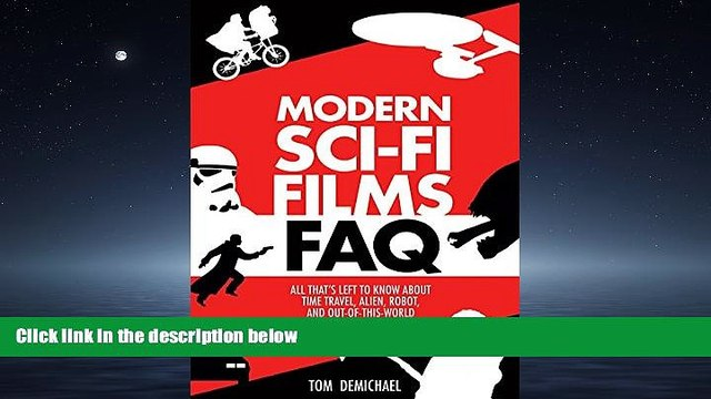 Choose Book Modern Sci-Fi Films FAQ: All Thats Left to Know About Time Travel, Alien, Robot, and