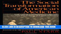 [PDF] The Social Transformation of American Medicine: The rise of a sovereign profession and the