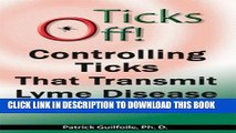 Collection Book Ticks Off! Controlling Ticks That Transmit Lyme Disease on Your Property