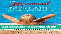 [New] The Mermaid Mistake: A sexy gender transformation tale. Exclusive Full Ebook