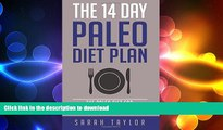 READ BOOK  Paleo: The 14 Day Paleo Diet Plan - Delicious Paleo Diet Recipes for Weight Loss (FREE