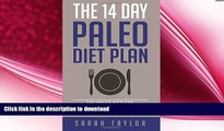READ  Paleo: The 14 Day Paleo Diet Plan - Delicious Paleo Diet Recipes for Weight Loss (FREE