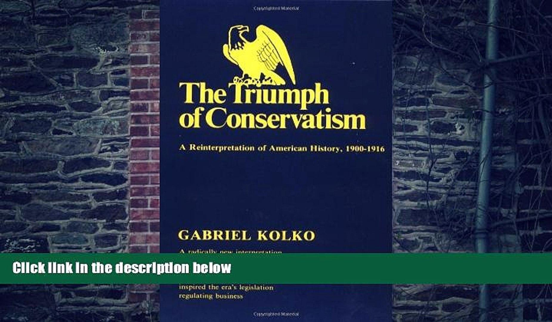 Big Deals  The Triumph of Conservatism: A Reinterpretation of American History, 1900-1916  Best