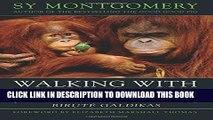 New Book Walking with the Great Apes: Jane Goodall, Dian Fossey, Biruté Galdikas