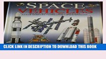 New Book The History of Space Vehicles: Rocket Boosters, Space Shuttles, Lunar Modules,