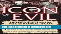 Download Icon of Evil: Hitler s Mufti and the Rise of Radical Islam  Ebook Free