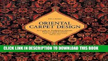 [Download] Oriental Carpet Design: A Guide to Traditional Motifs, Patterns and Symbols Hardcover