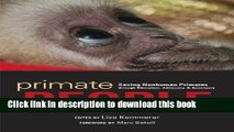 PDF Primate People: Saving Nonhuman Primates through Education, Advocacy, and Sanctuary  PDF Free