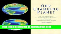 Read Our Changing Planet: An Introduction to Earth System Science  and Global Environmental