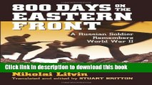 Read 800 Days on the Eastern Front: A Russian Soldier Remembers World War II (Modern War Studies