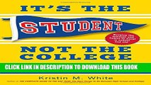 New Book It s the Student, Not the College: The Secrets of Succeeding at Any School_Without Going