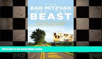 READ book  The Bar Mitzvah and Beast: One Family s Cross-Country Ride of Passage by Bike READ