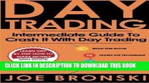 [PDF] Day Trading: Intermediate Guide To Crash It With Day Trading (Day Trading Bible) (Volume 2)