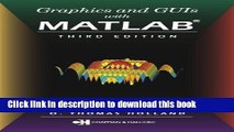 Read Graphics and GUIs with MATLAB, Third Edition (Graphics   GUIs with MATLAB)  PDF Online