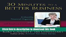 Read 30 Minutes to a Better Business: A Monthly Financial Organizer for the Self-Employed