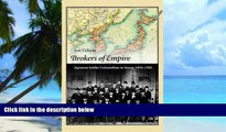 Big Deals  Brokers of Empire: Japanese Settler Colonialism in Korea, 1876-1945 (Harvard East Asian