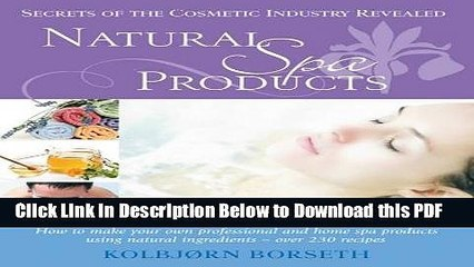 read natural spa products how to make your own professional and home spa products using natural
