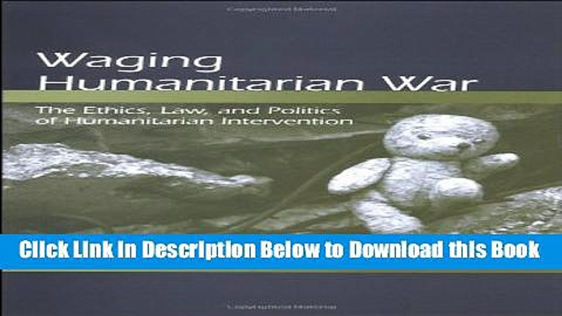 [Reads] Waging Humanitarian War: The Ethics, Law, and Politics of Humanitarian Intervention Online