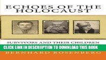 [PDF] Echoes of The Holocaust: Survivors and Their Children and Grandchildren Speak Out Popular