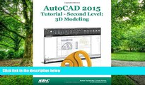 Big Deals  AutoCAD 2015 Tutorial - Second Level: 3D Modeling  Free Full Read Most Wanted