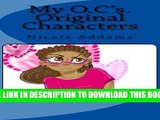 [PDF] My O.C. s Original Characters: My O.C. s Original Characters Vol. 1 (My O.C. Original