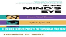 [PDF] In the Mind s Eye: Creative Visual Thinkers, Gifted Dyslexics, and the Rise of Visual