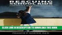 [PDF] Rescuing School Kids: America s Success Stories Popular Online