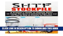 [PDF] SHTF Stockpile: A Prepper s Guide to Staying Alive! 50 Things You Need to Stockpile Right