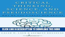[PDF] Critical Thinking, Science, and Pseudoscience: Why We Can t Trust Our Brains Full Colection