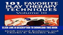 Collection Book 101 Favorite Play Therapy Techniques (Child Therapy (Jason Aronson)) (Volume 3)
