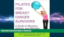FAVORITE BOOK  Pilates for Breast Cancer Survivors: A Guide to Recovery, Healing, and Wellness