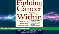 READ BOOK  Fighting Cancer From Within: How to Use the Power of Your Mind For Healing FULL ONLINE