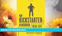 Must Have  The Kickstarter Handbook: Real-Life Success Stories of Artists, Inventors, and