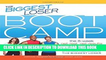 [PDF] The Biggest Loser Bootcamp: The 8-Week Get-Real, Get-Results Weight Loss Program Popular