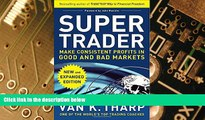 Big Deals  Super Trader, Expanded Edition: Make Consistent Profits in Good and Bad Markets  Best