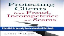 Read Protecting Clients from Fraud, Incompetence and Scams  Ebook Free
