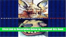 [Download] Disparities   Deformations: Our Grotesque [exhibition: Jul. 18, 2004-Jan. 9, 2005] Free