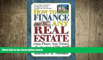 READ book  How to Finance Any Real Estate, Any Place, Any Time: Strategies That Work (SquareOne