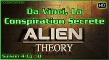Alien Theory S04E08 - Da Vinci, La Conspiration Secrète HD