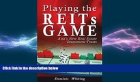 FREE DOWNLOAD  Playing the REITs Game: Asia s New Real Estate Investment Trusts  FREE BOOOK ONLINE